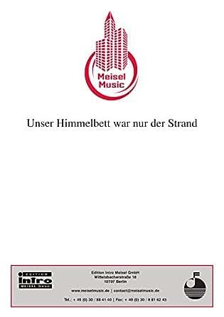 Unser Himmelbett war nur der Strand: as performed by G.G