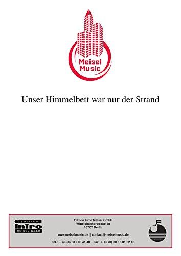 Unser Himmelbett war nur der Strand (German Edition)