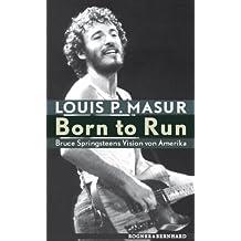 Born to Run: Bruce Springsteens Vision von Amerika