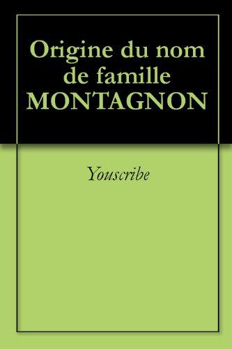 En ligne téléchargement gratuit Origine du nom de famille MONTAGNON (Oeuvres courtes) pdf, epub ebook