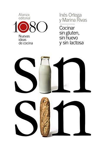 Cocinar sin gluten, sin huevo y sin lactosa: 1080 nuevas ideas de cocina (Libros Singulares (Ls)) por Inés Ortega