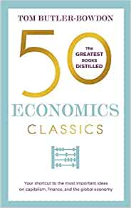 50 Economics Classics: Your shortcut to the most important ideas on