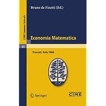 Economia Matematica: Frascati, Italy 1966 (C.I.M.E. Summer Schools, Band 40)