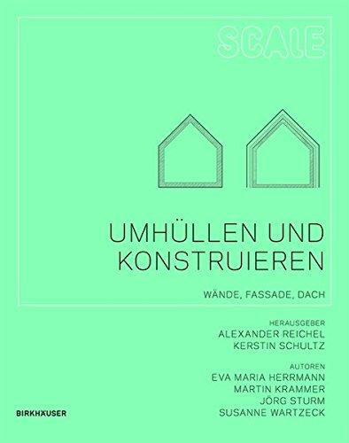 Umhüllen und Konstruieren: Wände, Fassade, Dach (Scale, Band 5)
