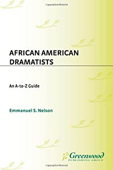African American Dramatists: An A-to-Z Guide by [Nelson, Emmanuel S.]