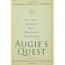 Augie's Quest: One Man's Journey from Success to Significance