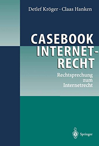 Casebook Internetrecht: Rechtsprechung zum Internetrecht