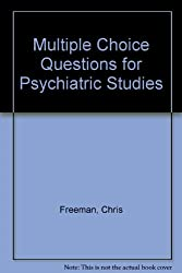 Multiple Choice Questions for Psychiatric Studies