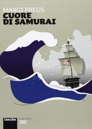 Cuore di samurai. Per la Scuola media. Con espansione online