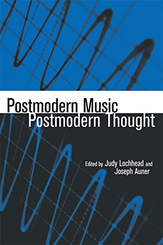 Postmodern Music/Postmodern Thought (Studies in Contemporary Music and Culture, Vol 4) (English Edition)