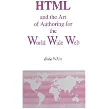 HTML and the Art of Authoring for the World Wide Web (Electronic Publishing Series)
