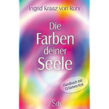 Die Farben deiner Seele: Handbuch mit 12 Farben-Test