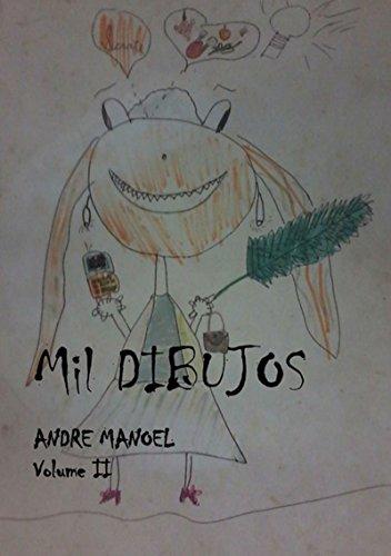 Mil Dibujos   Volume Dois (Portuguese Edition) por Andre Manoel