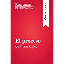 El proceso de Franz Kafka (Guía de lectura): Resumen y análisis completo