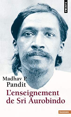 L'enseignement de Sri Aurobindo par Madhav P. Pandit