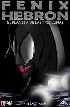 El planeta de las tres lunas (Spanish Edition) von [Hebron, Fenix]