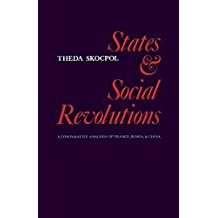 States and Social Revolutions: A Comparative Analysis of France, Russia and China by Theda Skocpol (1979-02-28)
