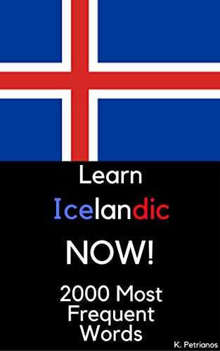 Learn Icelandic NOW!: 2000 Most Frequent Words (English Edition)