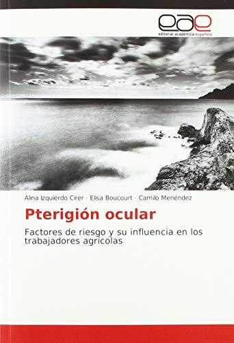 Pterigión ocular: Factores de riesgo y su influencia en los trabajadores agrícolas par Alina Izquierdo Cirer