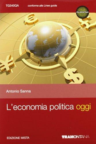L'economia politica oggi. Per le Scuole superiori. Con espansione online