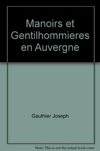 Manoirs et Gentilhommieres en Auvergne