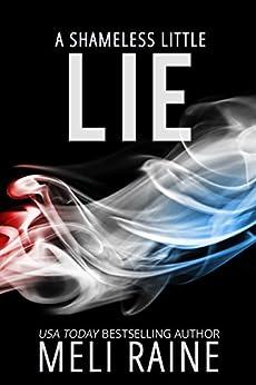 A Shameless Little Lie (Shameless #2) by [Raine, Meli]