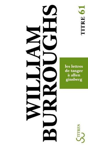 Lettres de Tanger  Allen Ginsberg : 1953-1957
