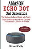 AMAZON  ECHO DOT  3rd Generation: The Beginner to Expert Guide with Tips & Tricks to Master Your Echo Dot and Troubleshoot Common Problems