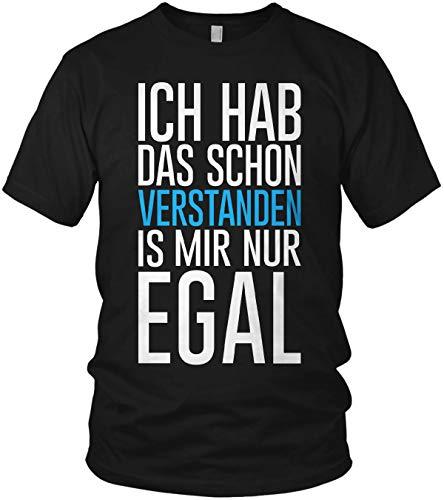 Ich hab das Schon verstanden ist Mir nur egal - Spruch Statement - Herren T-Shirt und Männer Tshirt, Farbe:Schwarz, Größe:XXL