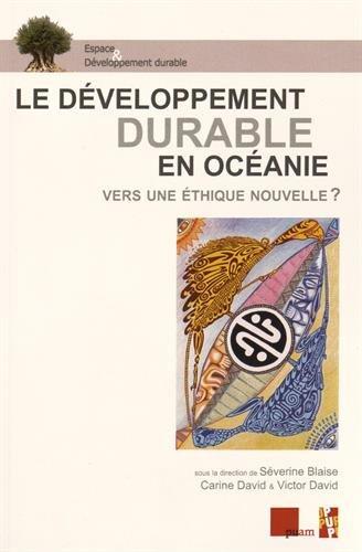 Le développement durable en Océanie : Vers une éthique nouvelle ?