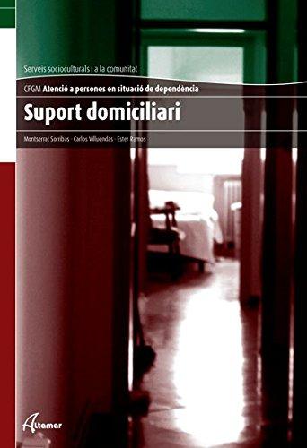 Suport domiciliari (CFGM ATENCIÓ A PERSONES EN SITUACIÓ DE DEPENDÈNCIA) por C. Villuendas, E. Ramos M. Sorribas