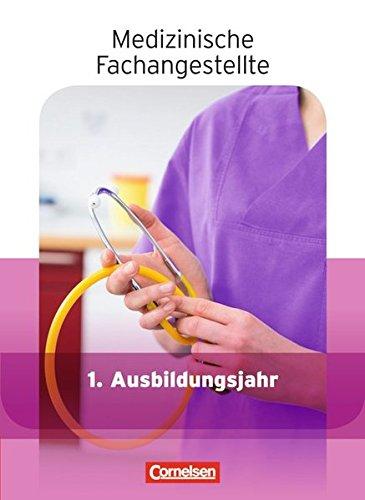 Medizinische Fachangestellte - Aktuelle Ausgabe: 1. Ausbildungsjahr - Jahrgangsband: Schülerbuch
