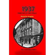 1937: Wahrheit vor dem Chaos