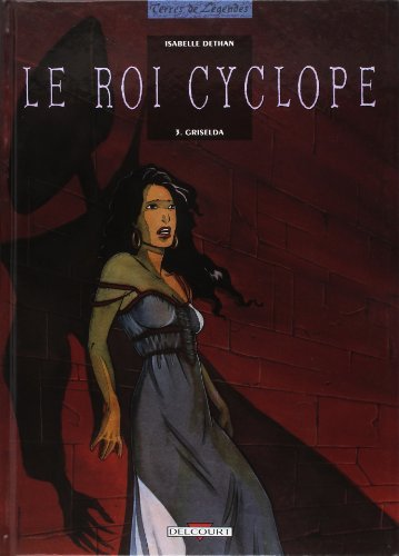 Le Roi Cyclope, tome 3 : Griselda