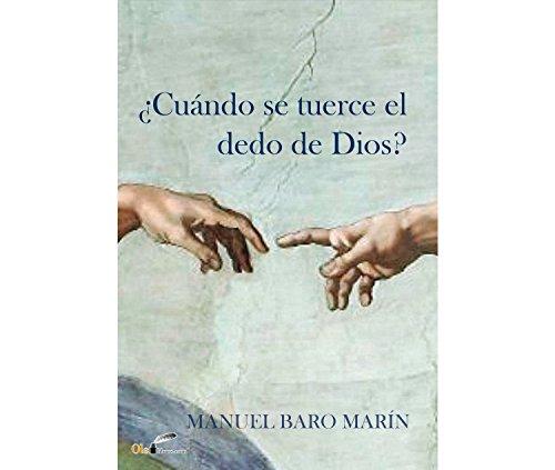 ¿Cuándo se tuerce el dedo de Dios? por Manuel Baro Marín