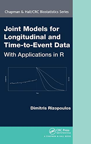 Joint Models for Longitudinal and Time-to-Event Data: With Applications in R (Chapman & Hall/Crc Biostatistics Series)