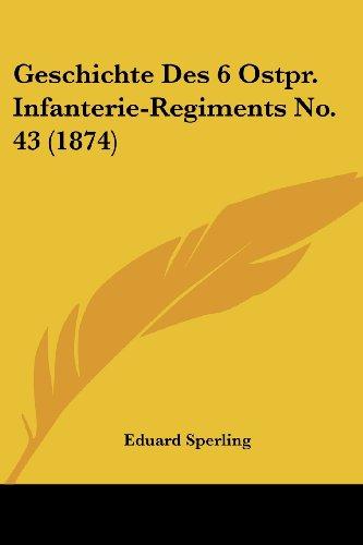 Geschichte Des 6 Ostpr. Infanterie-Regiments No. 43 (1874)