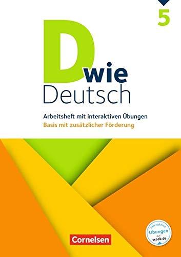 D wie Deutsch: 5. Schuljahr - Arbeitsheft mit interaktiven Übungen auf scook.de: Basis mit zusätzlicher Förderung