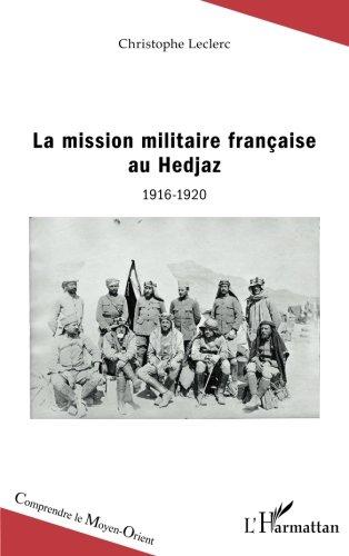 La mission militaire française au Hedjaz: 1916-1920