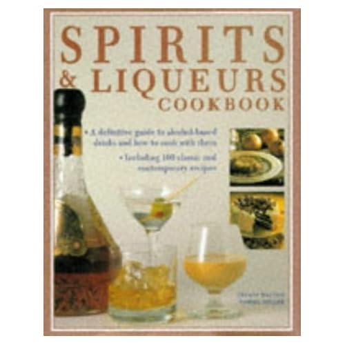 Spirits and Liqueurs Cookbook by Stuart Walton (1998-03-01)