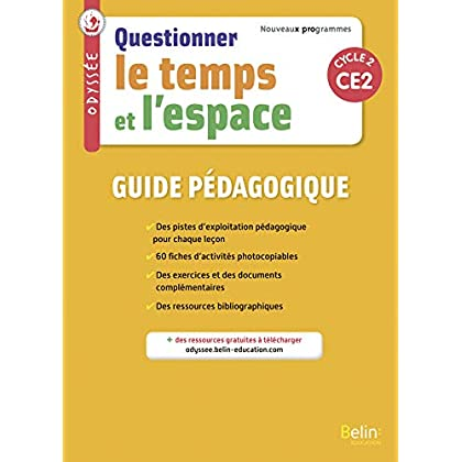 Questionner le temps et l'espace CE2 Cycle 2 Odyssée : Guide pédagogique