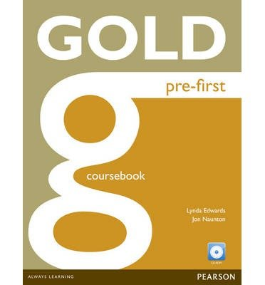 [(Gold Pre-first Coursebook and CD-ROM Pack)] [Author: Jon Naunton] published on (March, 2013)