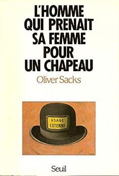 L'homme qui prenait sa femme pour un chapeau, et autres récits cliniques (La couleur des idées)