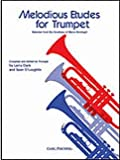 MELODIOUS ETUDES FOR TRUMPET - arrangiert f?r Trompete [Noten / Sheetmusic] Komponist: CLARK LARRY + O
