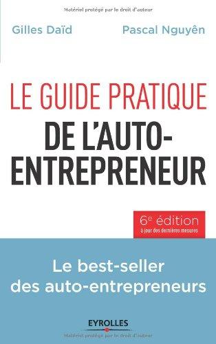 Le guide pratique de l'auto-entrepreneur : Les best-seller des auto-entrepreneurs