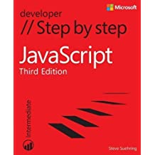 JavaScript Step by Step (Step By Step (Microsoft)) 3rd (third) Edition by Suehring, Steve published by Microsoft Press (2013)