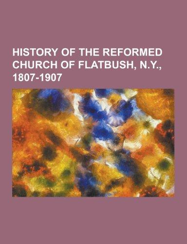 History of the Reformed Church of Flatbush, N.Y., 1807-1907