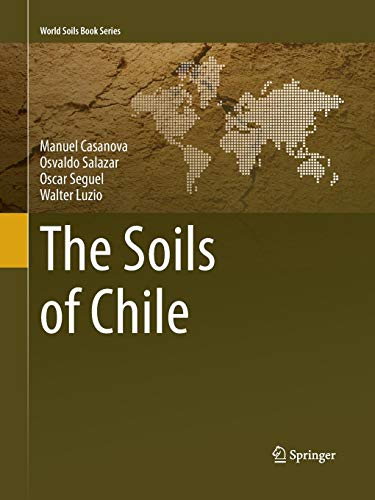 The Soils of Chile (World Soils Book Series)
