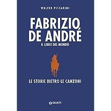 Fabrizio De André. Il libro del mondo. Le storie dietro le canzoni