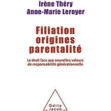 Filiation origines parentalité: Le Droit face aux nouvelles valeurs de responsabilité générationnelle